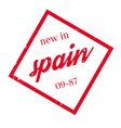 new in spain rubber stamp vector image