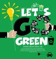 Go Green Concept EPS10 vector image vector image
