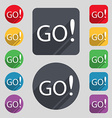 GO sign icon Set of colored buttons vector image