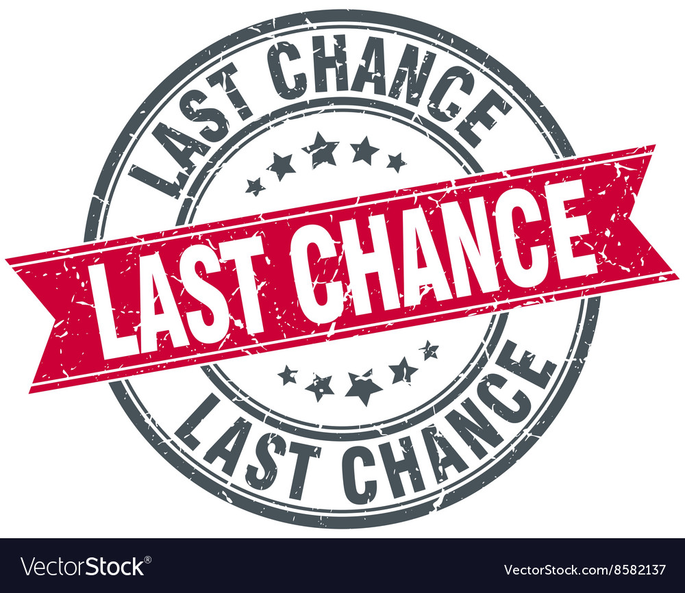 Last chance red round grunge vintage ribbon stamp vector