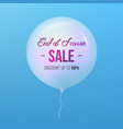 End of season sale sign sale and balloon isolated vector image