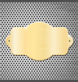 golden plate on metal perforated background vector image