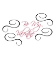 Be My Valentine greeting header vector image