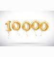 golden number 10000 ten thousand metallic balloon vector image