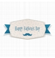 Happy Fathers Day paper Label with blue Ribbon vector image