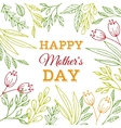 Happy mothers Day greeting card with flowers vector image