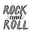 rock and roll hand drawn lettering phrase vector image