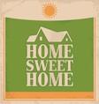Vintage Home sweet home poster design vector image