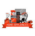 background with home appliances household items vector image