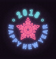 happy new year 2018 neon emblem with snowflake vector image