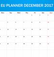 EU Planner blank for December 2017 Scheduler vector image
