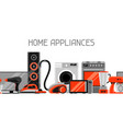banner with home appliances household items for vector image