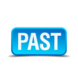 Past blue 3d realistic square isolated button vector image