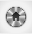 Home Button Icon Metal Round vector image vector image