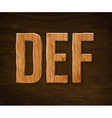 Alphabet made of wood DEF vector image vector image