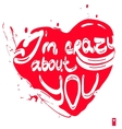 declaration of love i am crazy about you vector image