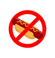 Ban hot dog Stop fast food Tasty sausage and bun vector image