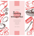 sewing accessories - color drawn vintage banner vector image