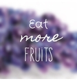 poster with text and blured fruit vector image