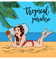 Tropical Paradise Woman with Cocktail Pin Up Girl vector image