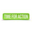 Time for action green 3d realistic square isolated vector image