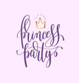 princess party handwritten lettering vector image