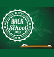 back to school white on a green chalkboard vector image