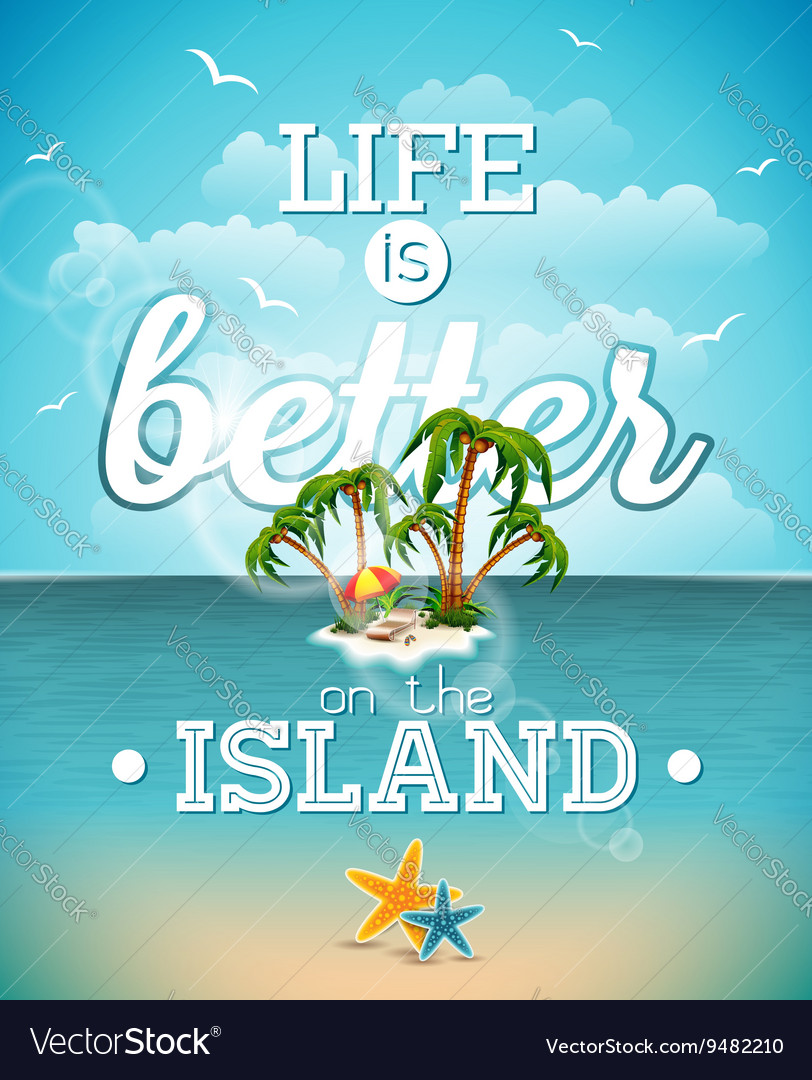 Life is better on the island inspiration quote vector