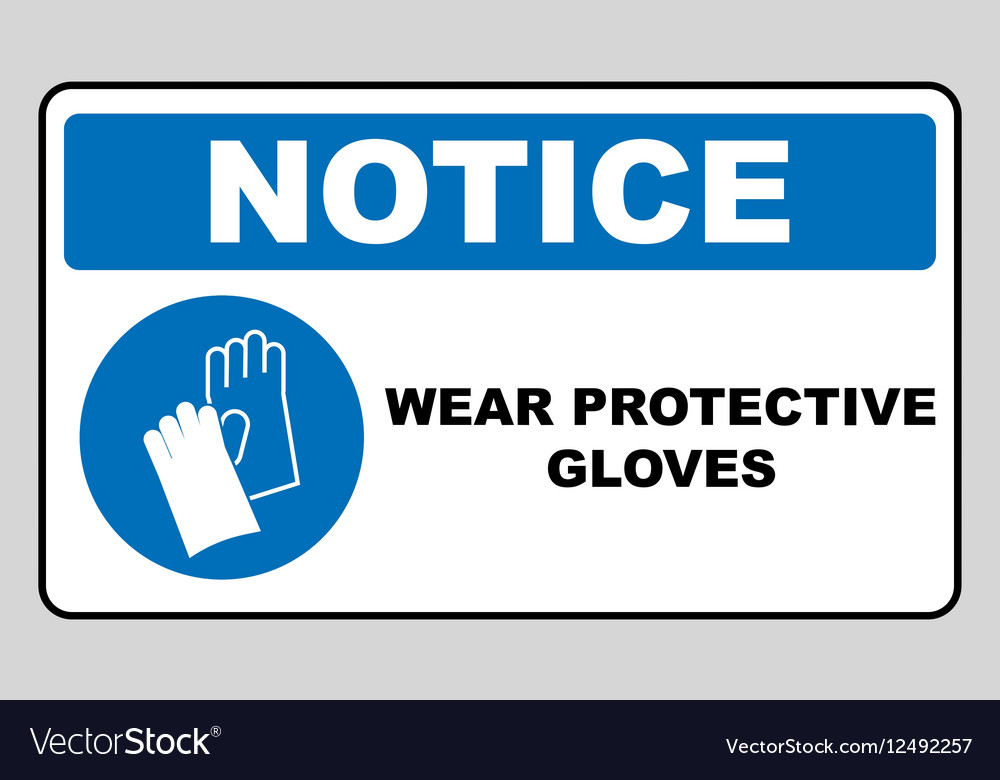 Wear gloves  safety sign warning sign vector