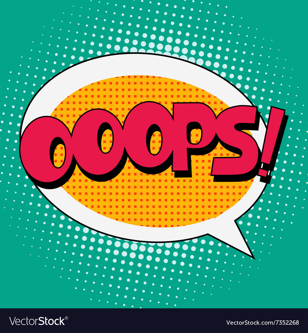 Ooops comic book bubble text vector