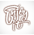 Enjoy it Trace written by pen brush for design vector image
