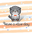 have a nice day cute cat and handwritten vector image
