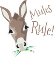 Mules Rule vector image