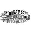 effects of video games on children text vector image