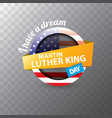 martin luther king jr day sticker or label vector image