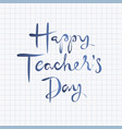 happy teachers day lettering design vector image