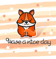 have a nice day cute fox and handwritte vector image