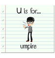 Flashcard letter U is for umpire vector image