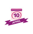 10 april calendar with ribbon vector image