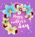happy mothers day lettering orchid backdrop vector image