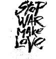 Stop war make love Cola pen calligraphy font vector image
