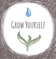 Ink hand drawn card Grow Yourself vector image