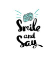 poster smile and say inspirational typography vector image