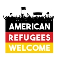 American Refugees Welcome vector image