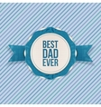 Best Dad Ever festive Emblem with blue Ribbon vector image