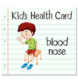 Health card with boy having blood nose vector image