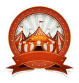 vintage circus badge and ribbon with big top vector image