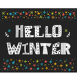 Hello Winter greeting card Winter concept card vector image