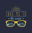 take me to the ocean hand lettering quote vector image