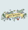 pretty hand-drawn floral banner -hello summer- vector image